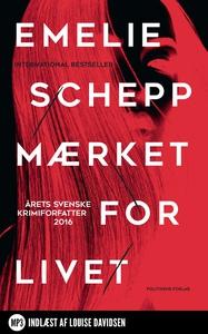 Mærket for livet (lydbog) af Emelie Schepp, Emi