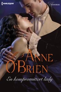 En kompromittert lady (ebok) av Anne O'Brien