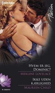 Hvem er jeg, Dominic?/Ikke uden kærli