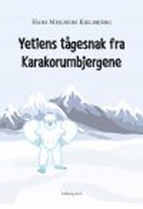YETIENS TÅGESNAK FRA KARAKORUMBJERGEN