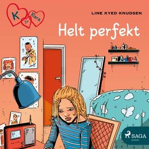 K for Klara 16 - Helt perfekt (lydbok) av Lin