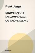 Drømmen om en sommerdag og andre essays