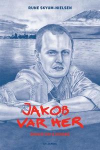 Jakob var her (lydbog) af Rune Skyum-