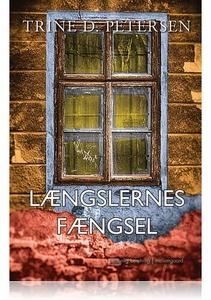 Længslernes fængsel (e-bog) af Trine