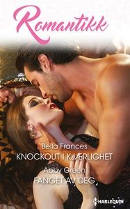 Knockout i kjærlighet / Fanget av deg (ebok)