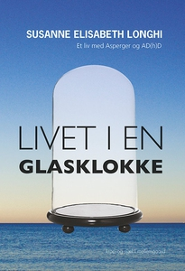 Livet i en glasklokke (e-bog) af Susa