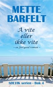 Å vite eller ikke vite (ebok) av Mette Barfel