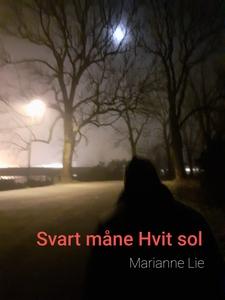 Svart måne Hvit sol (ebok) av Marianne Lie
