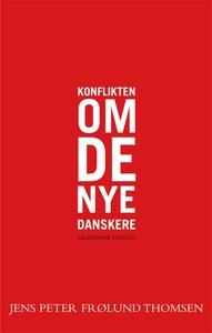 Konflikten om de nye danskere (e-bog)