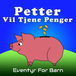 Petter Vil Tjene Penger (lydbok) av Christoph