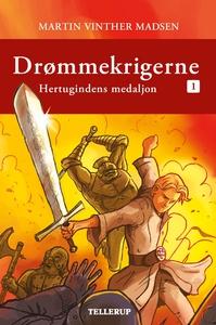 Drømmekrigerne  #1: Hertugindens medaljon (e-bog) af Martin Vinther Madsen
