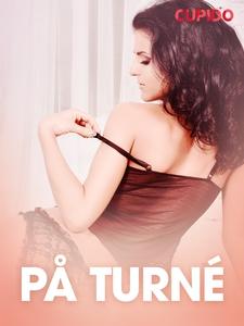 På turné - erotiske noveller (ebok) av Cupido