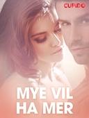 Mye vil ha mer – erotiske noveller
