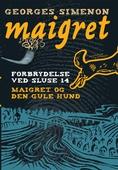 Forbrydelse ved sluse 14 / Maigret og den gule hund. En Maigret krimi.
