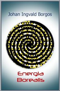 Energia Borealis (ebok) av Johan Ingvald Borg