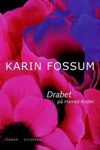 Drabet på Harriet Krohn (e-bog) af Ida Jessen, Karin Fossum