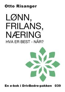 Lønn, Frilans, Næring - Hva er best - Når? (e