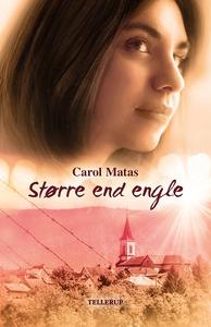 Større end engle (e-bog) af Carol Mat