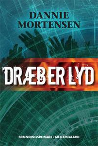 Dræberlyd (e-bog) af Dannie Mortensen