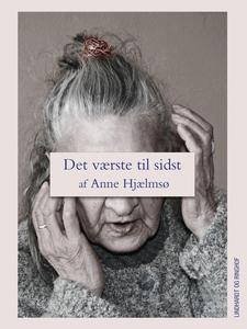 Det værste til sidst (e-bog) af Anne