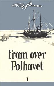 Fram over Polhavet I (ebok) av Fridtjof Nanse