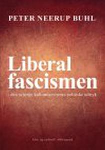 LIBERALFASCISMEN (e-bog) af Peter Nee