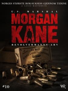 Morgan Kane 10: Revolvermanns Arv (ebok) av L