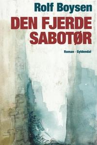 Den fjerde sabotør (e-bog) af Rolf Bo