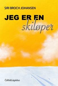 Jeg er en skiløper (ebok) av Siri Broch Johan