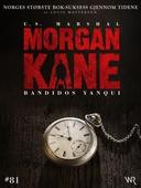 Morgan Kane 81: Bandidos Yanqui