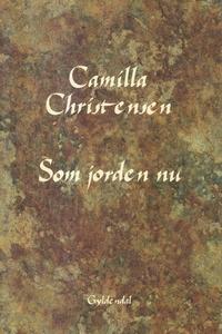 Som jorden nu (e-bog) af Camilla Chri