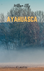 Ayahuasca (ebok) av William Elly