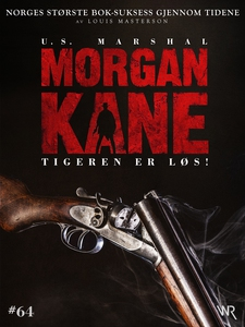 Morgan Kane 64: Tigeren er Løs! (ebok) av Lou