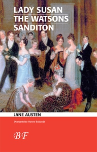 Lady Susan * The Watsons * Sanditon (
