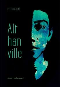 Alt han ville (e-bog) af Peter Høilun