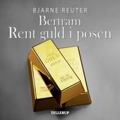 Bertram #2: Rent guld i posen