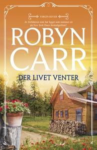 Der livet venter (ebok) av Robyn Carr