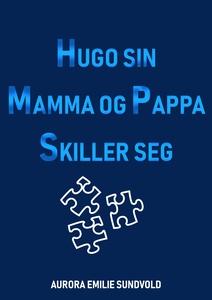 Hugo sin mamma og pappa skiller seg (ebok) av