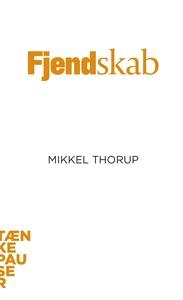 Fjendskab (lydbog) af Mikkel Thorup
