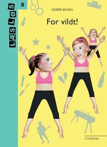 For vildt! (e-bog) af Dorte Schou