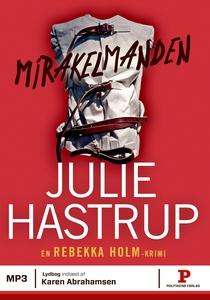 Mirakelmanden (lydbog) af Julie Hastr