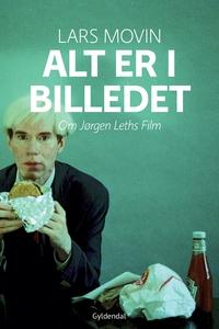 Alt er i billedet (e-bog) af Lars Mov