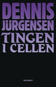 Tingen i cellen (lydbog) af Dennis Jü