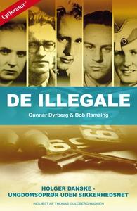 De illegale (lydbog) af Gunnar Dyrber