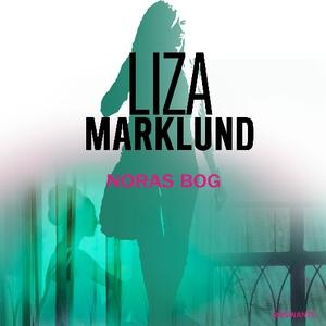Noras bog (lydbog) af Liza Marklund