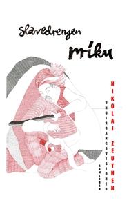 Slavedrengen Miku (e-bog) af Nikolaj