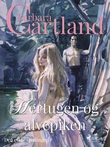 Hertugen og alvepiken (ebok) av Barbara Cartl