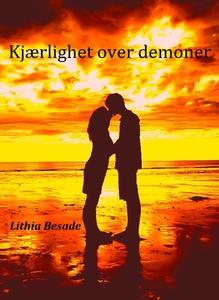 Kjærlighet over demoner (ebok) av Lithia Besa