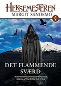 Heksemesteren 09 - Det flammende sværd