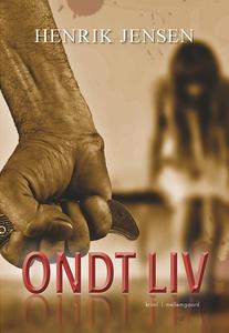 Ondt liv (e-bog) af Henrik Jensen